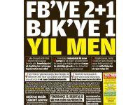 Uefa Şoku Yaşan Fenerbahçe ve Beşiktaş'a Atılan Manşetleri