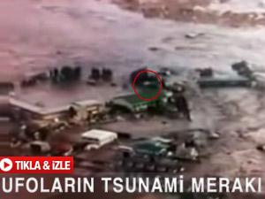 UFO'ların tsunami merakı